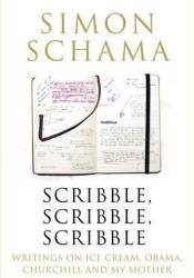 Scribble, Scribble, Scribble: Writings on Ice Cream, Obama, Churchill & My Mother Pdf Book