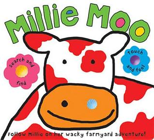 Millie Moo Touch and Feel: Touch  Feel Picture Books