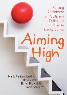 Aiming High: Raising Attainment of Pupils from Culturally-Diverse Backgrounds