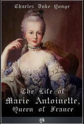 The Life of Marie Antionette, Queen of France Pdf Book
