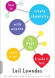 How to Create Chemistry with Anyone: 75 Ways to Spark It Fast--and Make It Last Pdf Book