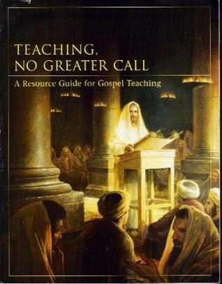 Teaching, No Greater Call: A Resource Guide for Gospel Teaching (1981)