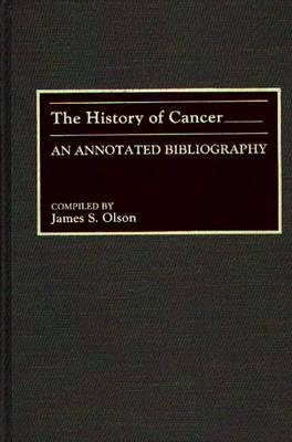 The History Of Cancer: An Annotated Bibliography