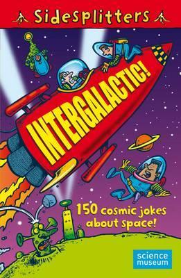 Intergalactic!: 150 Cosmic Jokes about Space!. Amanda Li