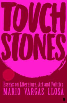 Touchstones: Essays In Literature, Art And Politics