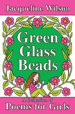 Green Glass Beads: Poems for Girls