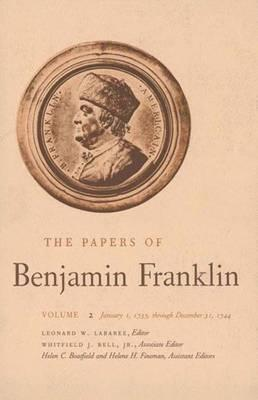 The Papers of Benjamin Franklin, Vol. 2: Volume 2: January 1, 1735 through December 31, 1744