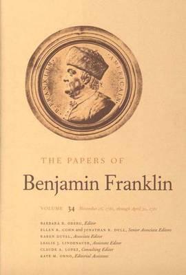 The Papers of Benjamin Franklin, Vol. 34: Volume 34: November 16, 1780, through April 30, 1781
