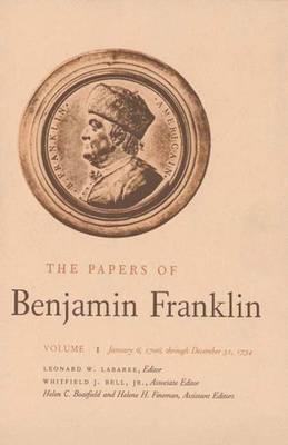 The Papers of Benjamin Franklin, Vol. 1: Volume 1: January 6, 1706 through December 31, 1734