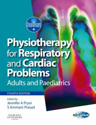 Physiotherapy for Respiratory and Cardiac Problems: Adults and Paediatrics Adults ...