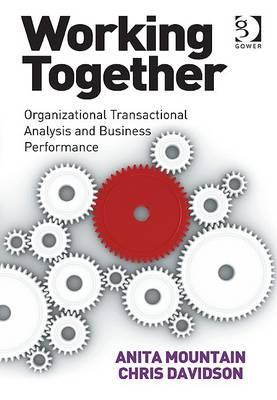 Working Together: Organizational Transactional Analysis and Business Performance