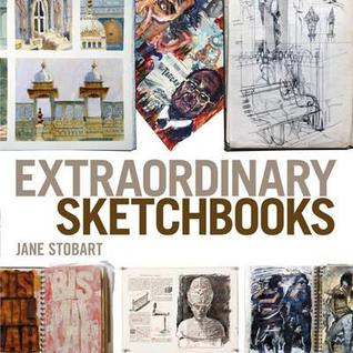 Extraordinary Sketchbooks. by Jane Stobart