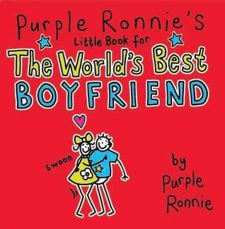 Purple Ronnie's Little Book For The World's Best Boyfriend