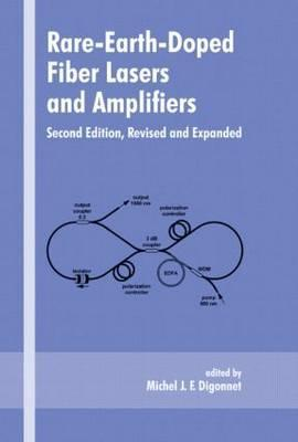 Rare-Earth-Doped Fiber Lasers and Amplifiers, Revised and Expanded