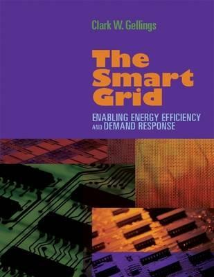 The Smart Grid: Enabling Energy Efficiency and Demand Response