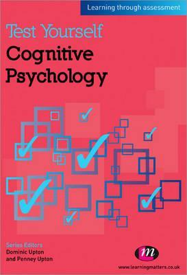 Test Yourself: Cognitive Psychology: Learning Through Assessment