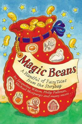 Magic Beans: A Handful of Fairy Tales from the Storybag