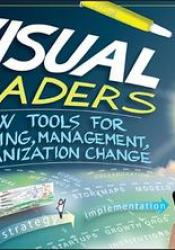 Visual Leaders: New Tools for Visioning, Management, and Organization Change Pdf Book