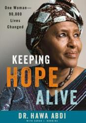 Keeping Hope Alive: One Woman: 90,000 Lives Changed Pdf Book