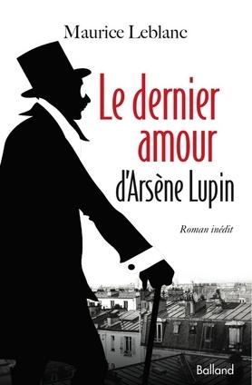 Le Dernier Amour d'Arsène Lupin (Arsène Lupin, #21)