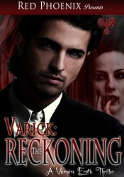 Varick: The Reckoning (A Vampire Erotic Thriller) Pdf Book