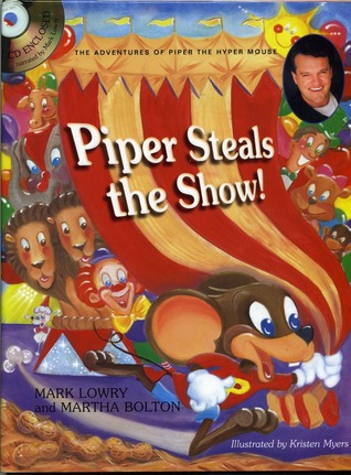Piper Steals the Show! : The Adventures of Piper the Hyper Mouse