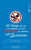 101 Dinge die du tun solltest, um ein Superheld zu werden (oder ein Superbösewicht)