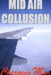 Mid Air Collusion