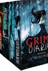 Grimm Diaries Prequels (The Grimm Diaries Prequels #1-6)