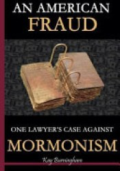 An American Fraud: One Lawyer's Case Against Mormonism Pdf Book