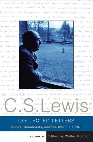 The Collected Letters of C.S. Lewis, Volume 2: Books, Broadcasts, and the War, 1931-1949