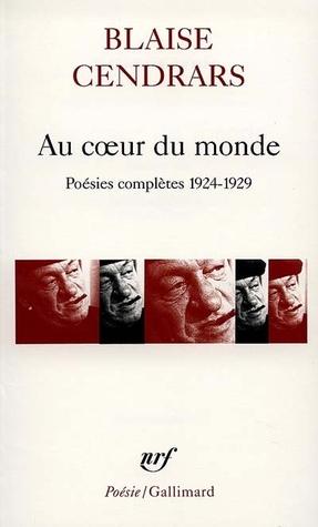 Au coeur du monde: poésies complètes 1924-1929