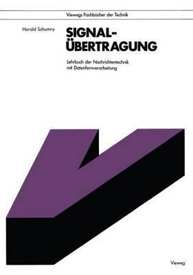 Signalubertragung: Lehrbuch Der Nachrichtentechnik Mit Datenfernverarbeitung