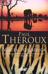 Viagem por África - Uma viagem por via terrestre entre o Cairo e a cidade do Cabo