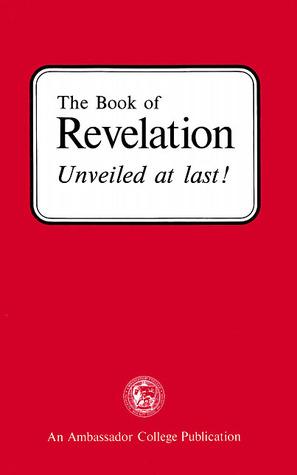 The Book of Revelation Unveiled at last!