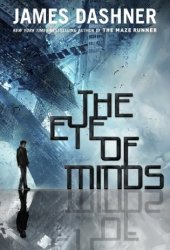 The Eye of Minds (The Mortality Doctrine, #1)