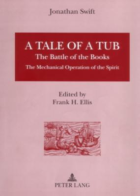 A Tale of a Tub: The Battle of the Books- The Mechanical Operation of the Spirit