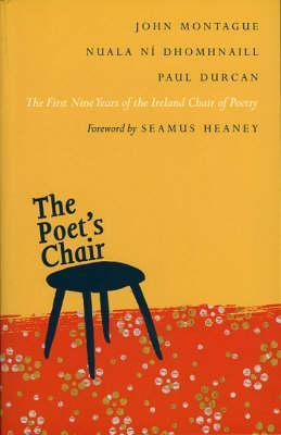 The Poet's Chair: The First Nine Years of the Ireland Chair of Poetry
