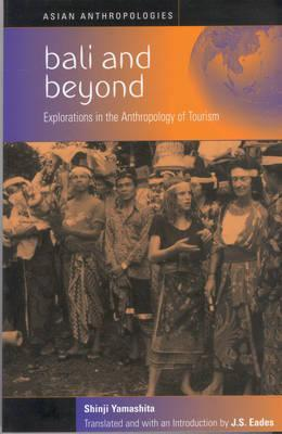 Bali and Beyond: The Significance of the Anthropology of Tourism