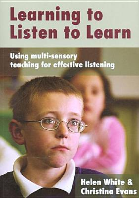 Learning to Listen to Learn: Using Multi-Sensory Teaching for Effective Listening