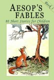 Aesop's Fables - Book 1: 80 Short Stories for Children - Illustrated