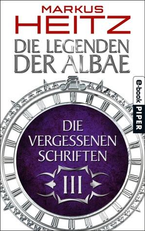 Die Vergessenen Schriften III (Die Legenden der Albae, #4.3)