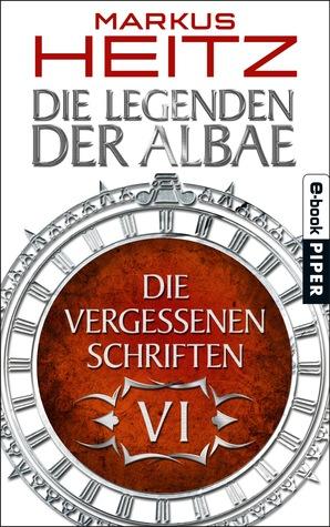 Die Vergessenen Schriften VI (Die Legenden der Albae, #4.6)