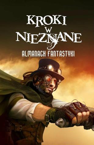 Kroki w nieznane: Almanach fantastyki 2012
