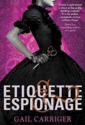 Etiquette & Espionage (Finishing School, #1) Pdf Book