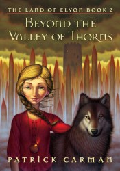 Beyond the Valley of Thorns (The Land of Elyon, #2) Pdf Book