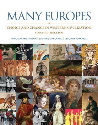 Many Europes: Choice and Chance in Western Civilization, Volume 2