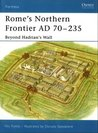 Rome's Northern Frontier AD 70–235: Beyond Hadrian's Wall