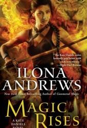 Magic Rises (Kate Daniels, #6) Book