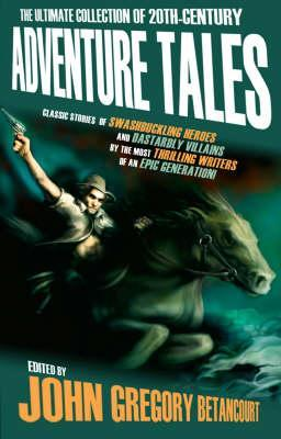 The Ultimate Collection of 20th-Century Adventure Tales Volume 1